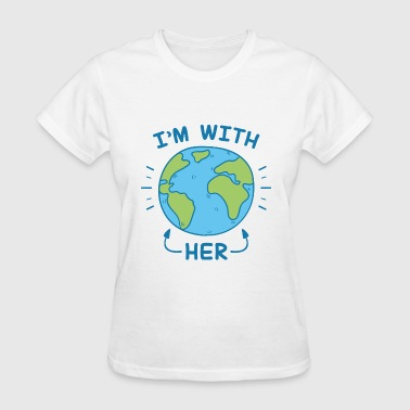 Earth Day 2017 I'm With Her - Women's T-Shirt