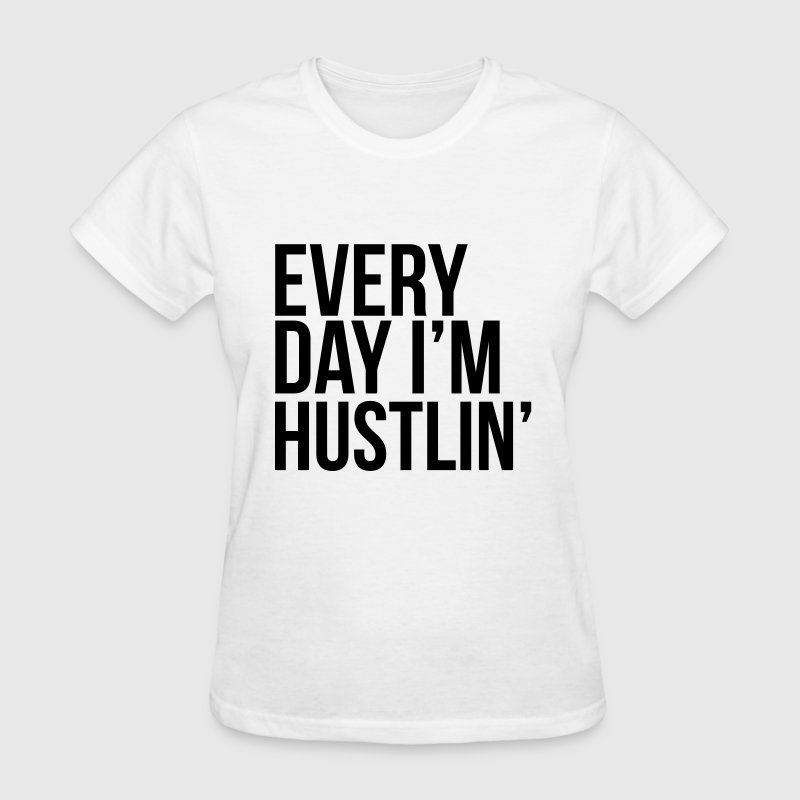 Hustlin - Women's T-Shirt