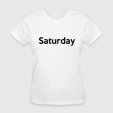 Saturday - Women's T-Shirt