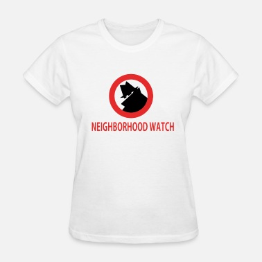 Neighborhood Neighborhood Watch - Women's T-Shirt