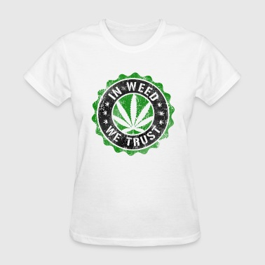 In Weed We Trust stamp - Women's T-Shirt