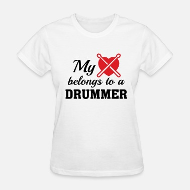 Drummer Girlfriend Heart Belongs Drummer - Women's T-Shirt