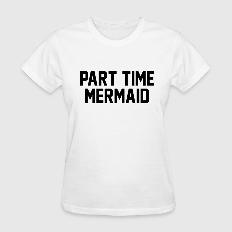 Part time mermaid - Women's T-Shirt