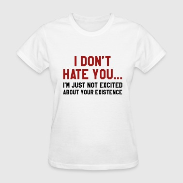 Funny I Hate You I Don't Hate You - Women's T-Shirt