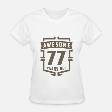 77 Years Awesome 77 Years Old - Women's T-Shirt