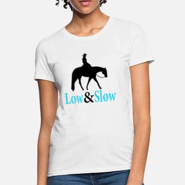 Western Quarter Horse - Low & Slow - Women's T-Shirt