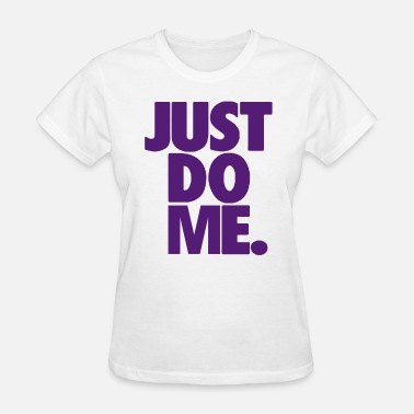 I Love My Kisses Down Low JUST DO ME - Women's T-Shirt