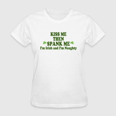 Kiss Me Im Irish Kiss Me I'm Irish - Women's T-Shirt