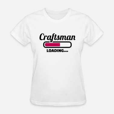 Craftsman Craftsman - Women's T-Shirt
