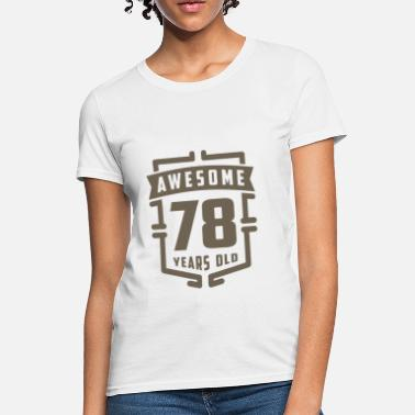 78 Years Old Awesome 78 Years Old - Women's T-Shirt