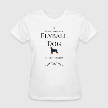 Flyball Proud Owner of a Flyball Dog - Women's T-Shirt