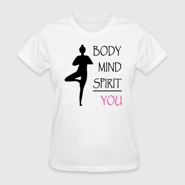 Mind & Body body mind spirit - you - Women's T-Shirt