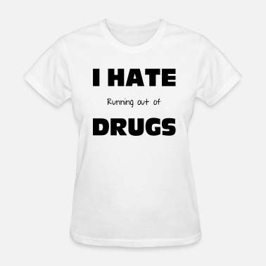 Cocaine Funny Drugs - Women's T-Shirt