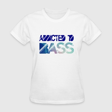 Addicted to bass - Women's T-Shirt