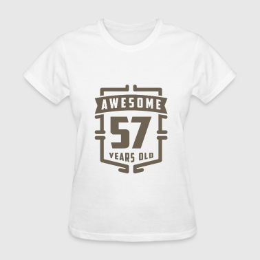 Awesome 57 Years Old - Women's T-Shirt