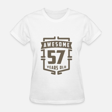 57 Years Old Awesome 57 Years Old - Women's T-Shirt