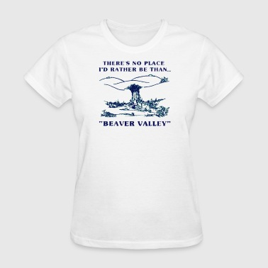 Funny Beaver There's No Place Beaver Valley - Women's T-Shirt