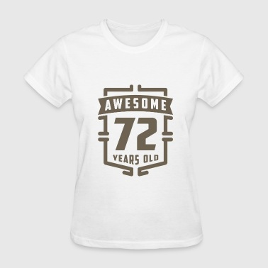 Awesome 72 Years Old - Women's T-Shirt