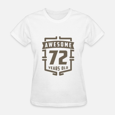 72 Years Awesome 72 Years Old - Women's T-Shirt