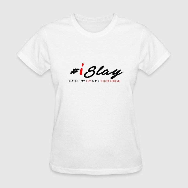 iSlay - Women's T-Shirt