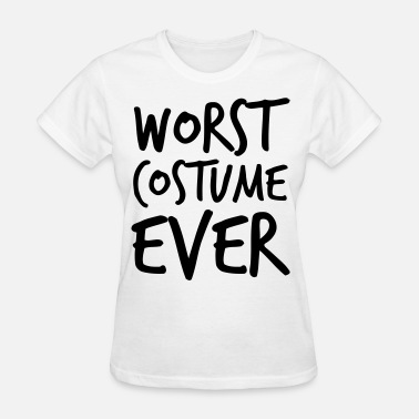 Worst Ever Worst Costume Ever - Women's T-Shirt