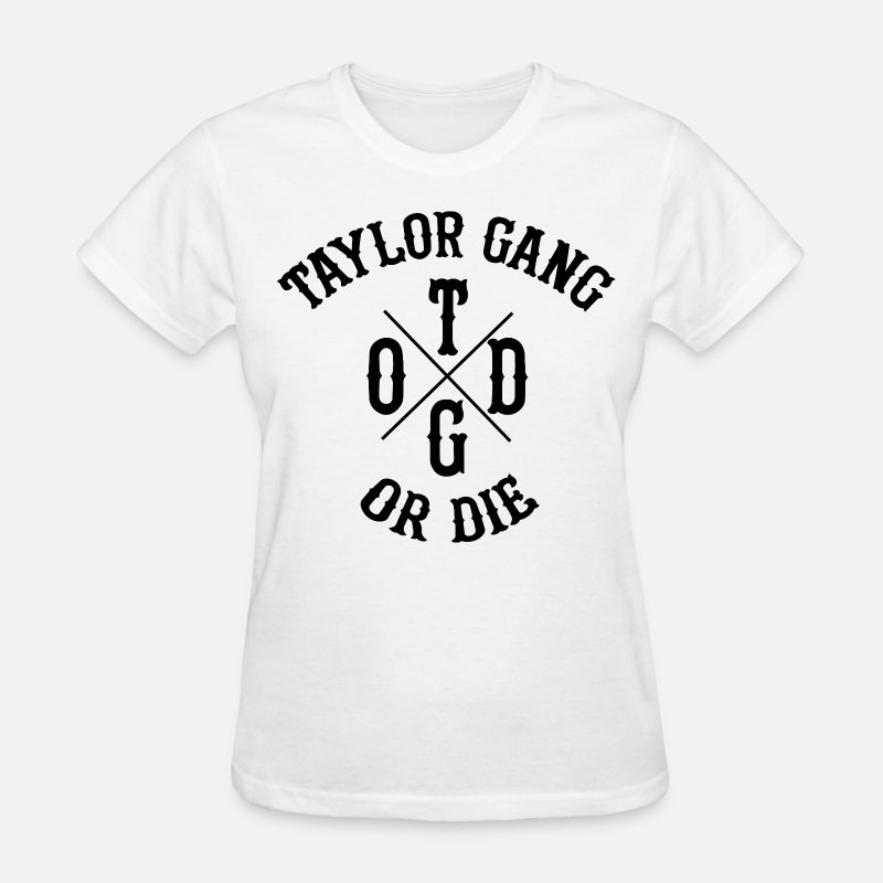 Gang T-Shirts - Taylor Gang Or Die - Women's T-Shirt white