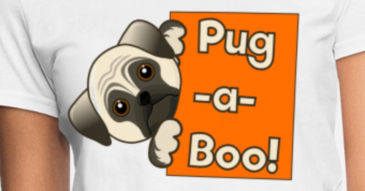 db45e4108a5 Pug a boo dog women shirt spreadshirt jpg 1200x630 Boo the dog pug