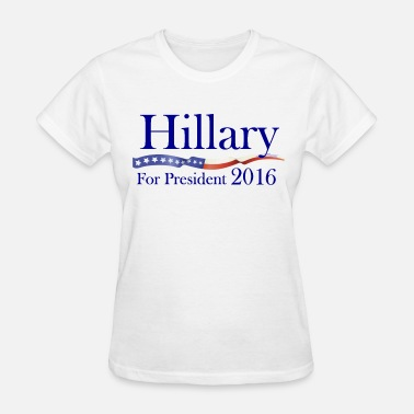 Hillary 2016 Hillary Clinton Election - Women's T-Shirt