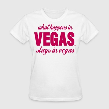 What Happens In VEGAS stays in vegas - Women's T-Shirt