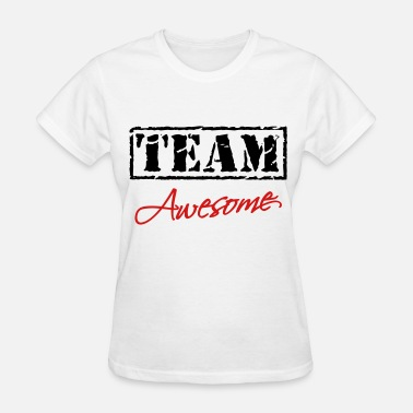 Team Awesome Team Awesome - Women's T-Shirt
