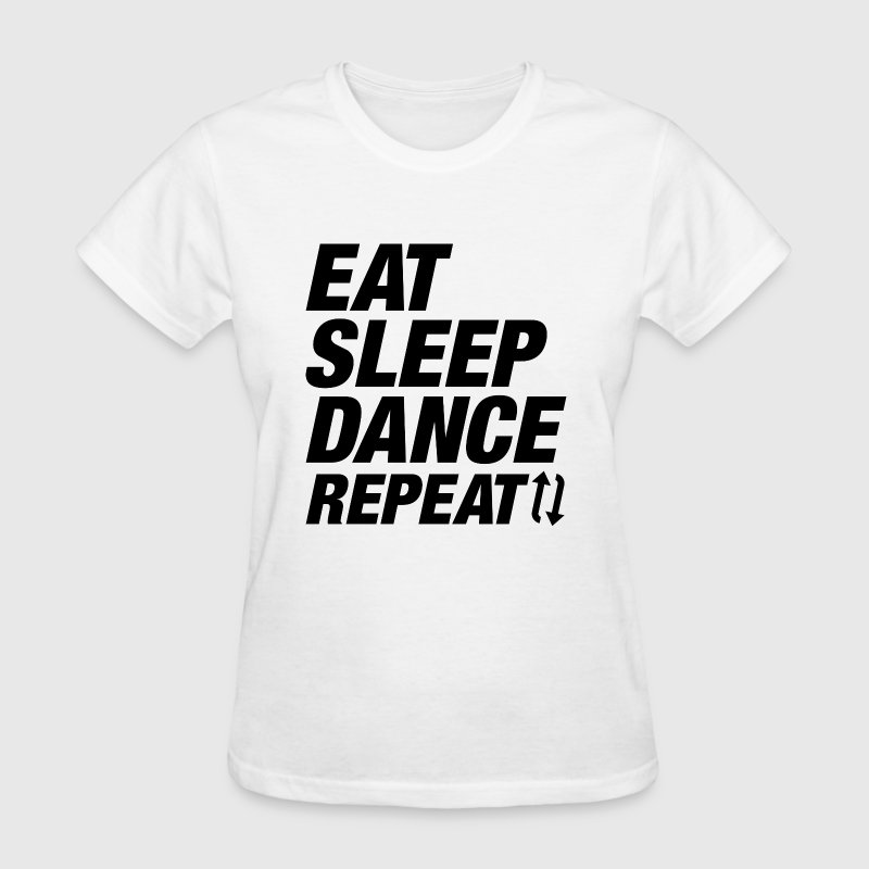 Eat Sleep Dance Repeat - Women's T-Shirt