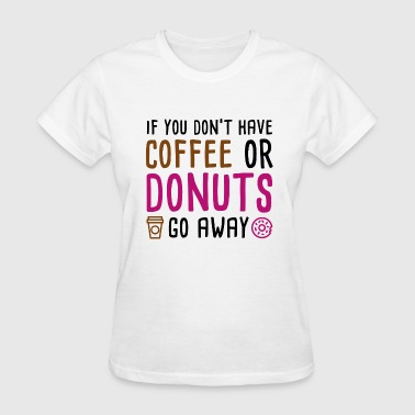 Coffee Or Donuts - Women's T-Shirt