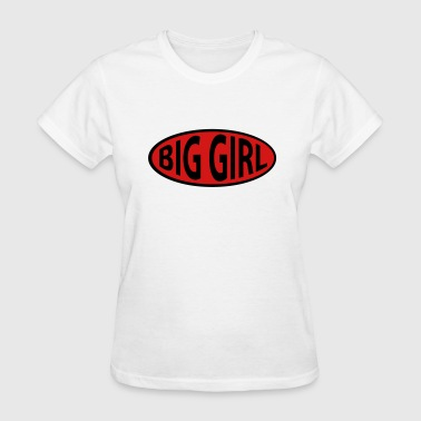 big_girl - Women's T-Shirt