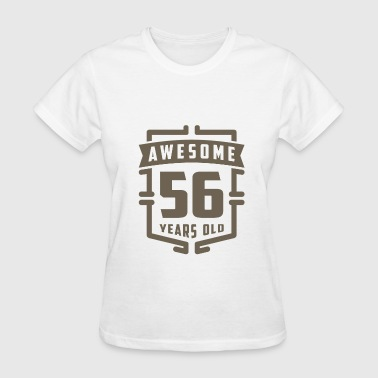 56 Years Old Birthday Awesome 56 Years Old - Women's T-Shirt