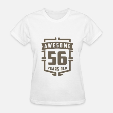 56 Year Awesome 56 Years Old - Women's T-Shirt