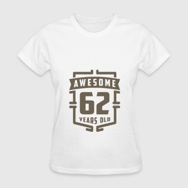 Awesome 62 Years Old - Women's T-Shirt