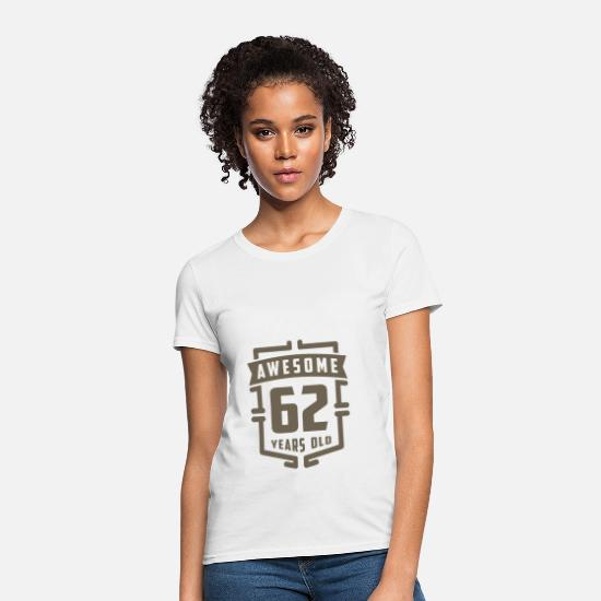 Years T-Shirts - Awesome 62 Years Old - Women's T-Shirt white