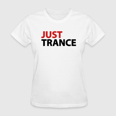 Just Trance Just Trance - Women's T-Shirt