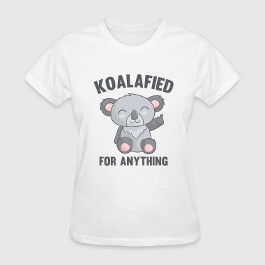 Koalafied For Anything - Women's T-Shirt