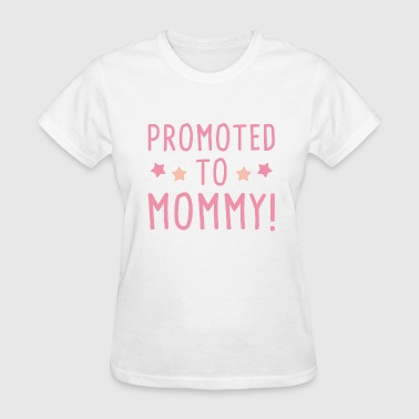 Promoted To Mommy! - Women's T-Shirt