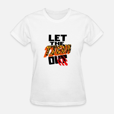 Let The Tigers Tiger Let The Tiger Out - Women's T-Shirt