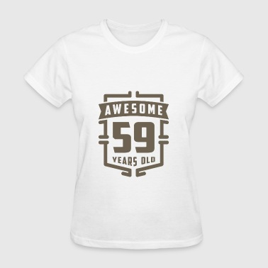 Awesome 59 Years Old - Women's T-Shirt
