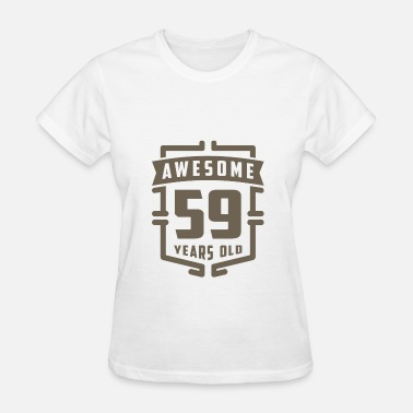 59 Years Old Birthday Awesome 59 Years Old - Women's T-Shirt