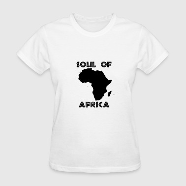 Afro Beat Hip Hop Soul of Africa - Women's T-Shirt