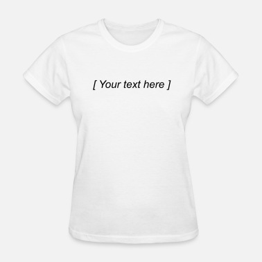 Text Your text here - Women's T-Shirt