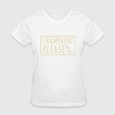 Champagne Please - Women's T-Shirt