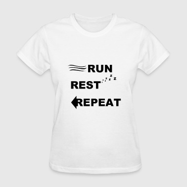 Run, Rest, Repeat - Women's T-Shirt