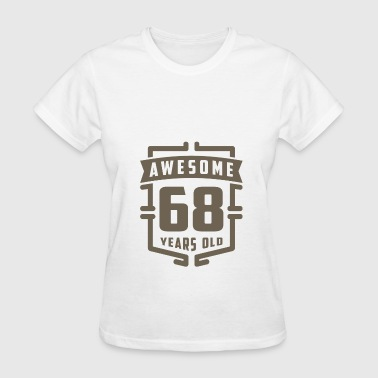 Awesome 68 Years Old - Women's T-Shirt