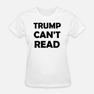 Samantha Bee. Trump Can't Read - Women's T-Shirt