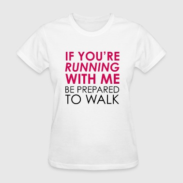 Walk Marathon Be Prepared To Walk - Women's T-Shirt